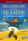 Bradshaw's Guide Bradshaw at the Seaside : Britain's Victorian Resorts - Book