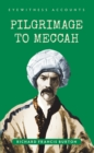 Eyewitness Accounts Pilgrimage to Meccah - Book