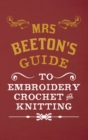 Mrs Beeton's Guide to Embroidery, Crochet & Knitting - eBook