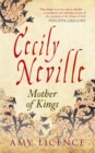 Cecily Neville : Mother of Kings - Book