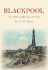 Blackpool The Postcard Collection - eBook