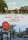 Saffron Walden & Around Through Time - eBook