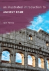 An Illustrated Introduction to Ancient Rome - Book