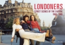 Londoners : Street Scenes of the Capital 1960-1989 - eBook