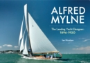 Alfred Mylne The Leading Yacht Designer : Volume 1 1896-1920 - eBook