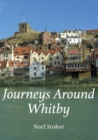 Journeys Around Whitby - Book