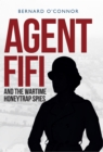 Agent Fifi and the Wartime Honeytrap Spies - eBook