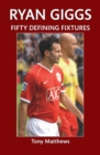 Ryan Giggs Fifty Defining Fixtures - eBook