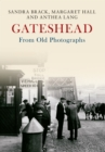 Gateshead From Old Photographs - Book