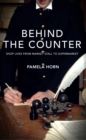 Behind the Counter : Shop Lives from Market Stall to Supermarket - eBook