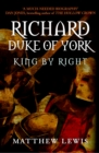 Richard, Duke of York : King by Right - Book