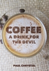 Coffee : A Drink for the Devil - Book