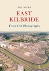 East Kilbride From Old Photographs - Book