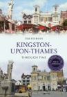 Kingston-Upon-Thames Through Time Revised Edition - eBook
