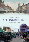 Sittingbourne Through Time Revised Edition - eBook