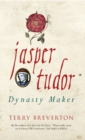 Jasper Tudor : Dynasty Maker - Book