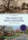 Villages of Mid-Cheshire Through Time Revised Edition - eBook