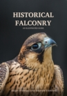 Historical Falconry : An Illustrated Guide - Book