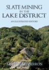 Slate Mining in the Lake District : An Illustrated History - Book