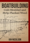 Boatbuilding : Cold-moulded and Strip-Planked Wood - eBook