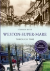 Weston-Super-Mare Through Time Revised Edition - eBook