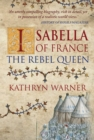 Isabella of France : The Rebel Queen - Book
