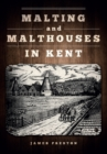 Malting and Malthouses in Kent - Book