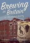 Brewing in Britain : An Illustrated History - eBook
