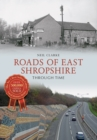 Roads of East Shropshire Through Time - eBook
