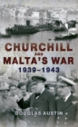 Churchill and Malta's War 1939-1943 - Book