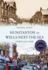 Hunstanton & Wells-Next-the-Sea Through Time Revised Edition - Book