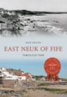 East Neuk of Fife Through Time - eBook