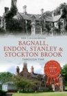 Bagnall, Endon, Stanley & Stockton Brook Through Time - Book