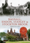 Bagnall, Endon, Stanley & Stockton Brook Through Time - eBook