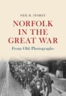 Norfolk in the Great War From Old Photographs - eBook