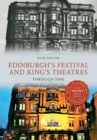 Edinburgh's Festival and King's Theatres Through Time - eBook