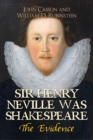 Sir Henry Neville Was Shakespeare : The Evidence - Book