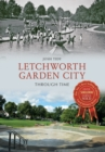 Letchworth Garden City Through Time - eBook