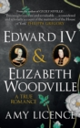 Edward IV & Elizabeth Woodville : A True Romance - Book