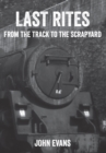 Last Rites : From the Track to the Scrapyard - eBook