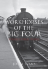 Workhorses of the Big Four : Steam's Final Fling - eBook