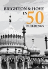 Brighton & Hove in 50 Buildings - Book