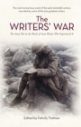 The Writers' War : World War I in the Words of Great Writers Who Experienced It - Book