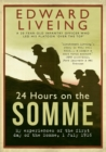 24 Hours on the Somme : My Experiences of the First Day of the Somme 1 July 1916 - Book