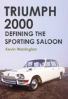 Triumph 2000 : Defining the Sporting Saloon - eBook