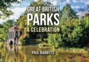 Great British Parks : A Celebration - Book