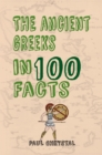 The Ancient Greeks in 100 Facts - Book