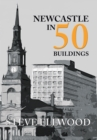 Newcastle in 50 Buildings - Book