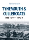 Tynemouth & Cullercoats History Tour - eBook
