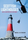 Scottish Lighthouses : An Illustrated History - Book